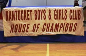 Nantucket Boys and Girls Club House of Champions